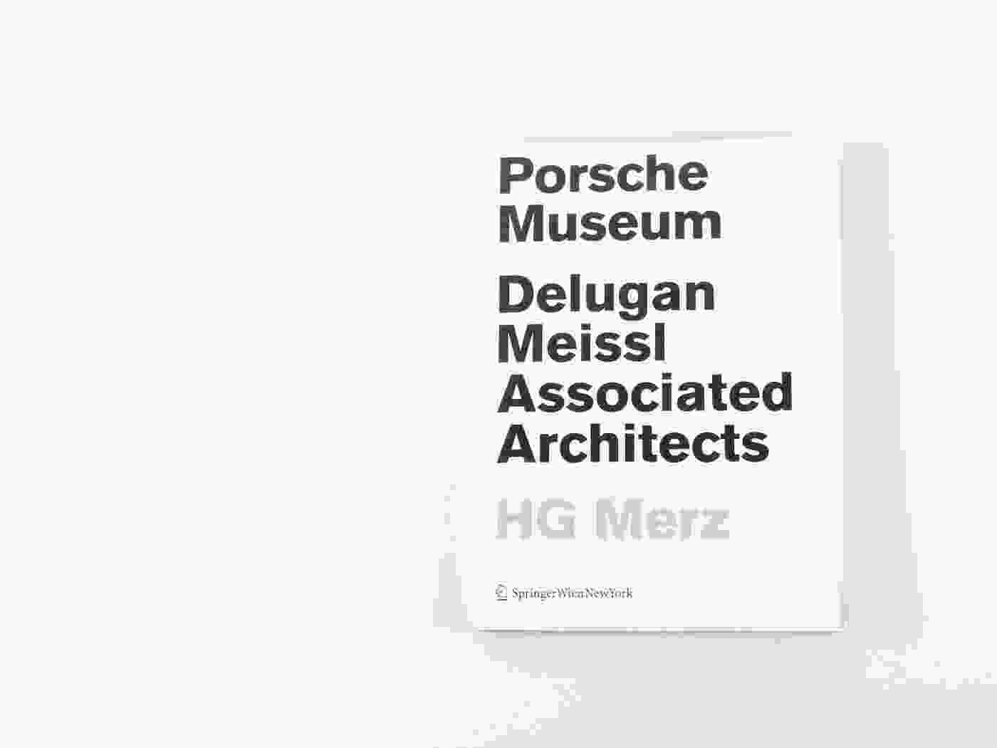 Porsche Museum Delugan Meissl Associated Architects Book 01